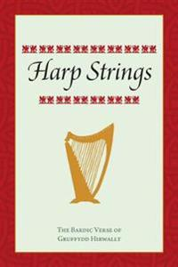 Harp Strings: The Bardic Verse of Gruffydd Hirwallt