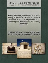Henry Behrens, Petitioner, V. J. Scott Skelly, Charles E. Dexter, JR., Marc J. Sandler, et al. U.S. Supreme Court Transcript of Record with Supporting Pleadings