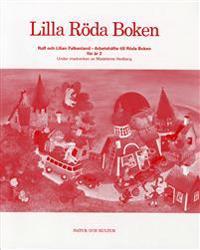 Röda boken : läsebok i svenska för årskurs 2. Lilla Röda boken : arbetshäfte