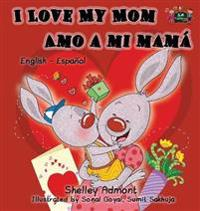 I Love My Mom Amo a Mi Mam�
