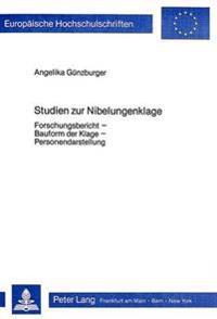 Studien Zur Nibelungenklage: Forschungsbericht - Bauform Der Klage - Personendarstellung