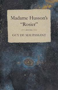 Madame Husson's &quote;Rosier&quote;