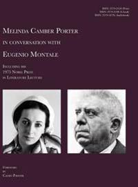 Melinda Camber Porter in Conversation with Eugenio Montale