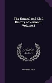 The Natural and Civil History of Vermont; Volume 2