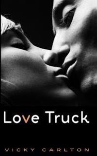 Love Truck: Ein Erotisches Roadmovie