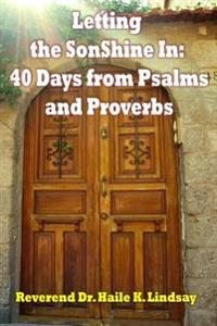 Letting the Sonshine in: 40 Days from Psalms and Proverbs