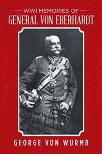 Wwi Memories of General Von Eberhardt