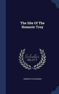 The Site of the Homeric Troy