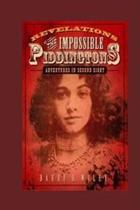 Revelations of the Impossible Piddingtons, Vol. 1