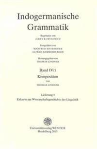 Indogermanische Grammatik / Band IV: Wortbildungslehre (Derivationsmorphologie) / Teil 1: Komposition / Fasc. 4: [Lieferung 4]