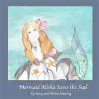 Mermaid Alisha Saves the Seal