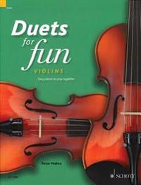 Duets for Fun: Violins: Easy Pieces to Play Together - Performance Score