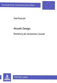 Akustik Design: Gestaltung Der Akustischen Umwelt