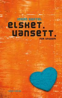 Elsket. Uansett - Johan Reftel   Inprintwriters.org