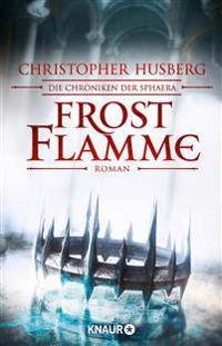 Frostflamme - Die Chroniken der Sphaera Band 1