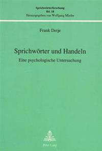 Sprichwoerter Und Handeln: Eine Psychologische Untersuchung