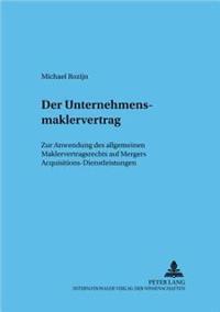 Der Unternehmensmaklervertrag: Zur Anwendung Des Allgemeinen Maklervertragsrechts Auf Mergers & Acquisitions-Dienstleistungen