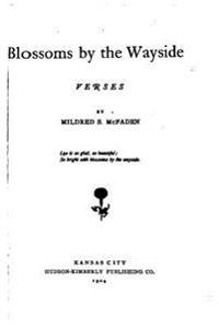 Blossoms by the Wayside, Verses