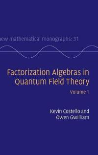 Factorization Algebras in Quantum Field Theory