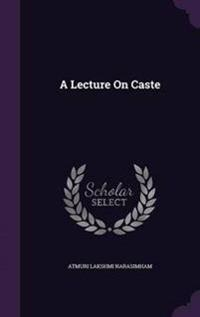 A Lecture on Caste