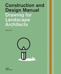 Drawing for Landscape Architects, Second Edition: Construction and Design Manual
