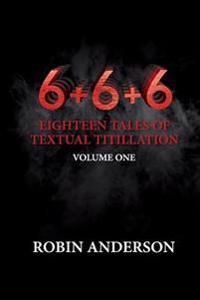 6+6+6 Eighteen Tales of Textual Titillation