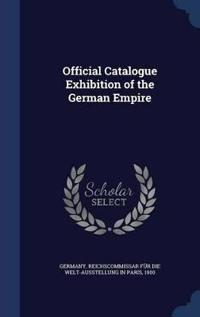 Official Catalogue Exhibition of the German Empire
