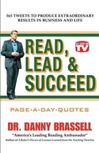 """""""Read, Lead & Succeed"""" Daily Quote Book: 365 Daily Tweets to Produce Extraordinary Results in Business and Life"""
