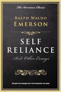 Self Reliance: And Other Essays