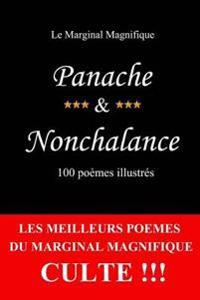 Panache & Nonchalance: 100 Poèmes Illustrés