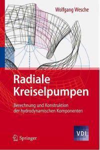 Radiale Kreiselpumpen: Berechnung Und Konstruktion Der Hydrodynamischen Komponenten