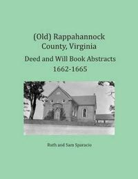 (Old) Rappahannock County, Virginia Deed and Will Book Abstracts 1662-1665
