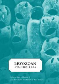 Bryozoan Studies 2004 Proceedings of the 13th International Bryozoology Association Conference, Concepcion/chile, 11-16 January 2004