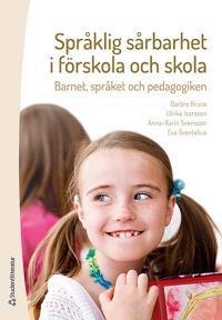 Språklig sårbarhet i förskola och skola : barnet, språket och pedagogiken