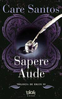 Sapere Aude / Sapere Audet