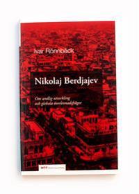 Nikolaj Berdjajev - Om andlig utveckling och globala överlevnadsfrågor