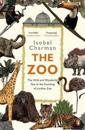 Zoo - the wild and wonderful tale of the founding of london zoo