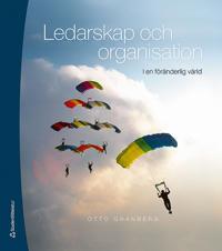 Ledarskap och organisation :  i en föränderlig värld - Elevpaket (Bok + digital produkt)