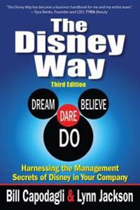 Disney Way:Harnessing the Management Secrets of Disney in Your Company, Third Edition