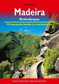 Madeira retkeilyopas : 50 kauneinta levada- ja vuoristoreittiä