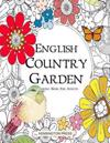 English Country Garden: Colouring Book for Adults