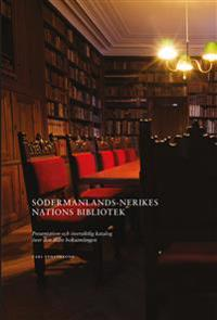 Södermanlands-Nerikes nations bibliotek : presentation och översiktlig katalog över den äldre boksamlingen