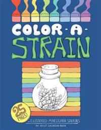 Color a Strain: Illustrated Marijuana Strains, an Adult Coloring Book