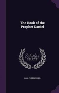 The Book of the Prophet Daniel