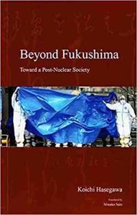 Beyond Fukushima: Toward a Post-Nuclear Society