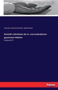Schmidt's Jahrbucher Der In- Und Auslandischen Gesammten Medicin