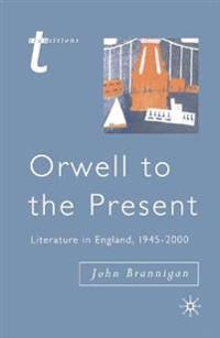 Orwell to the Present