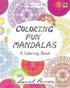 Coloring Fun Mandalas: A Coloring Book