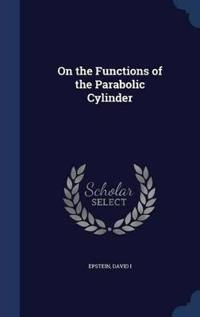 On the Functions of the Parabolic Cylinder