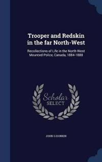 Trooper and Redskin in the Far North-West
